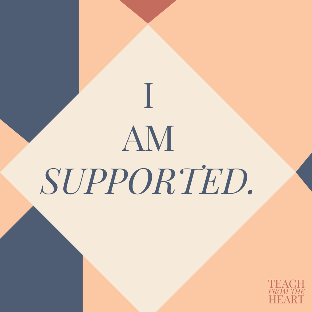 I Am Supported – Teach From The Heart